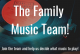 Join The Family Music Team